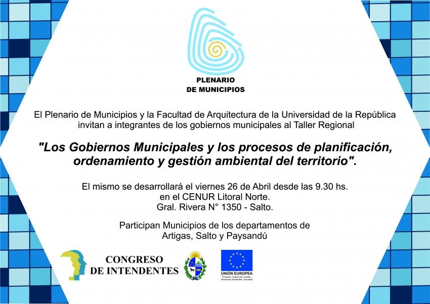 26 de abril: Taller de ordenamiento territorial en Salto: municipios de Paysandú, Salto y Artigas